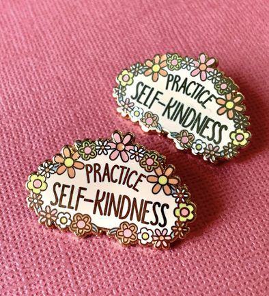 Practice Self Kindness Flower Pin