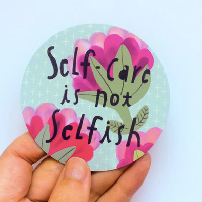 Self Care Is Not Selfish Magnet