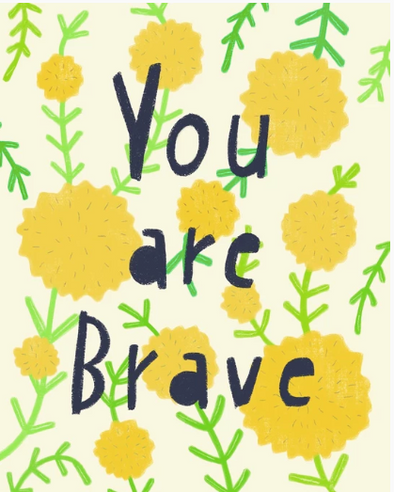 You Are Brave - Print