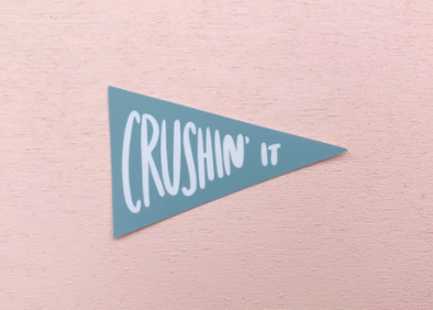 Crushin It Sticker