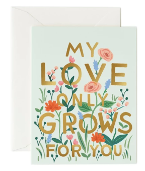 My Love Only Grows Card