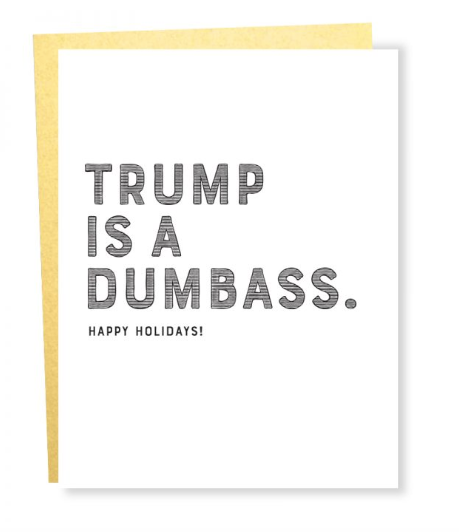 Trump is a Dumbass Holiday Card