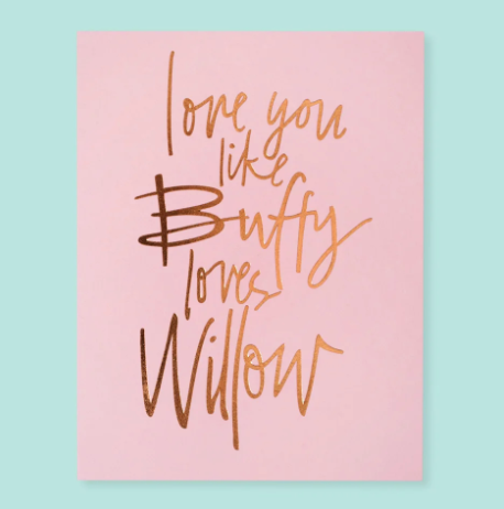 Buffy + Willow Greeting Card