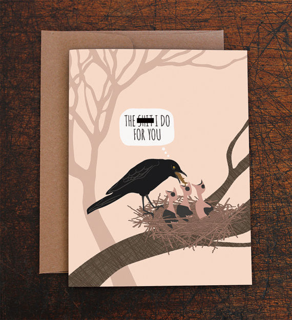 The Shit I Do for You / Birds Mother's Day Card