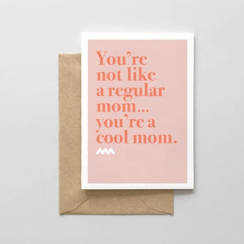 You're Not A Regular Mom Card