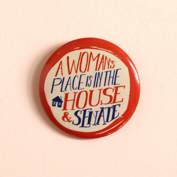 Votes for Women Button: A Woman's Place is in the House and Senate