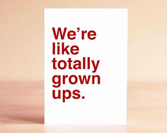 We're Like Totally Grown-ups card