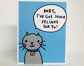 Baby, I've got some felines for ya! Greeting Card