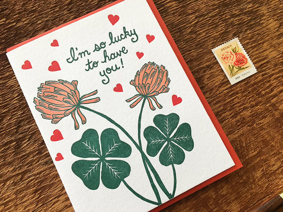 Lucky to Have You Greeting Card