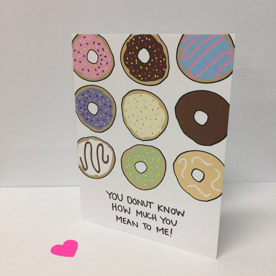 You Donut Know How Much Greeting Card