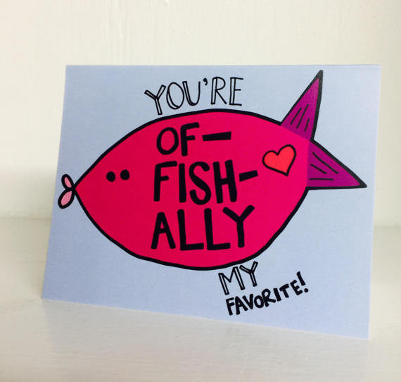 You're Of-FISH-ally (Officially) My Favorite Greeting Card