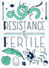 Resistance is Fertile Poster // by Middle Dune