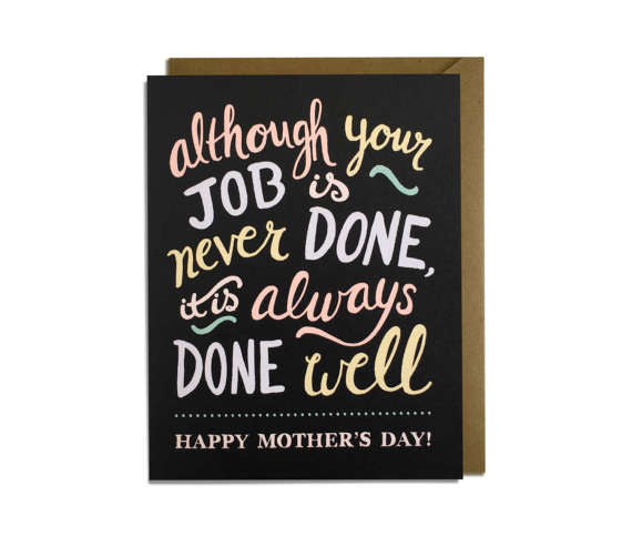 Job is Never Done Mother's Day Card