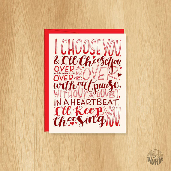 I Choose You Love Card