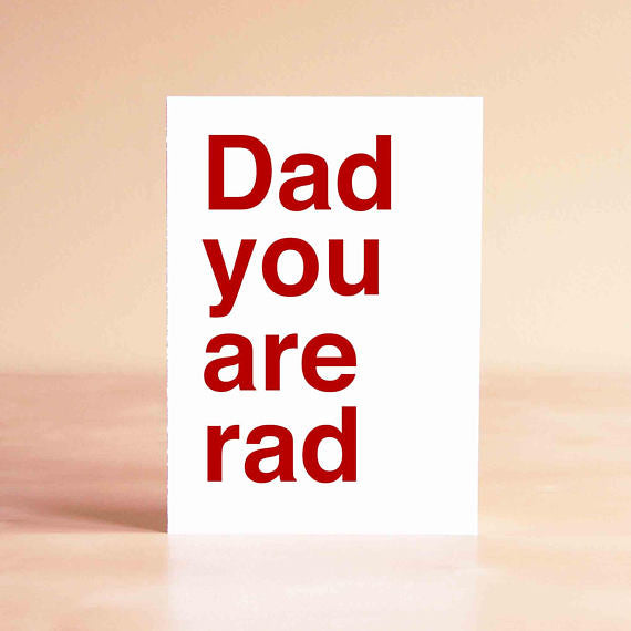 Dad You Are Rad- Greeting Card