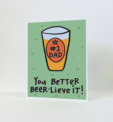 #1 Dad You Better Beer-lieve It! Greeting Card