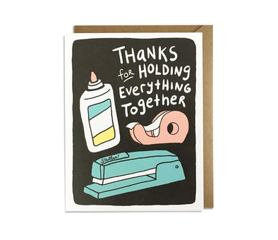 Thanks For Holding Everything Together- Card