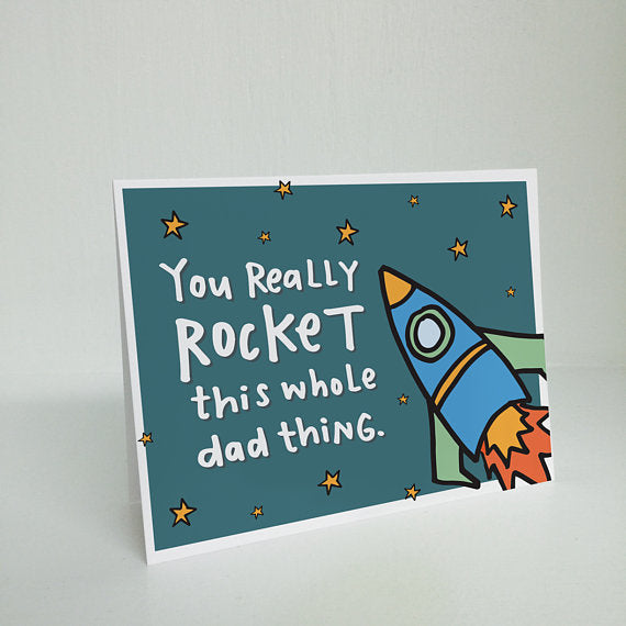 You Really Rocket This  Whole Dad Thing -Greeting Card