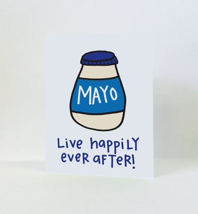 Mayo Live Happily Ever After Greeting Card