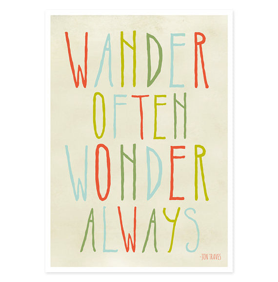 Wander Often Wonder Always™ by Jon Traves 8x10 Print