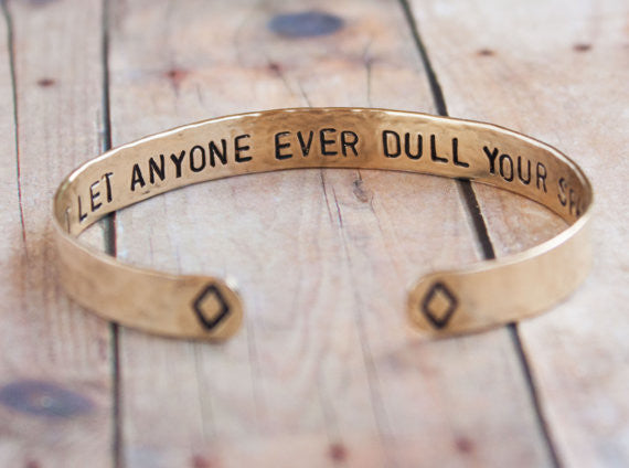 Don't Let Anyone Ever Dull Your Sparkle // Brass Cuff Bracelet