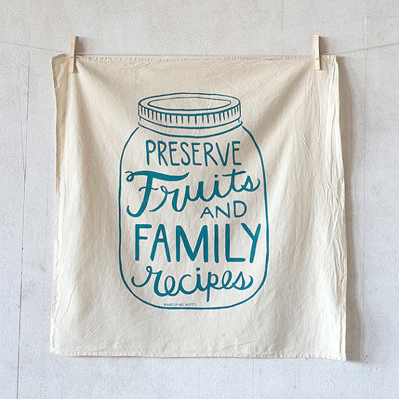 Preserve Fruits and Family Recipes flour sack kitchen towel