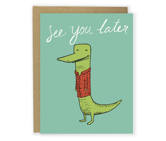 See You Later Alligator Card