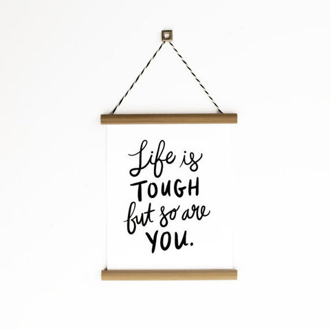 "Life Is Tough, But So Are You 6x8"" Canvas Banner"