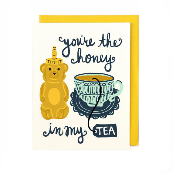 You're the Honey in My Tea Greeting Card