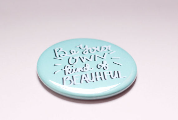 Be Your Own Kind of Beautiful Pocket Mirror