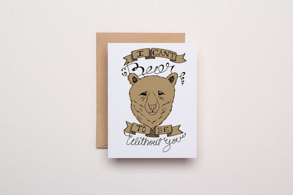 Can't Bear to Be Without You - Letterpress Card - WATERBURY