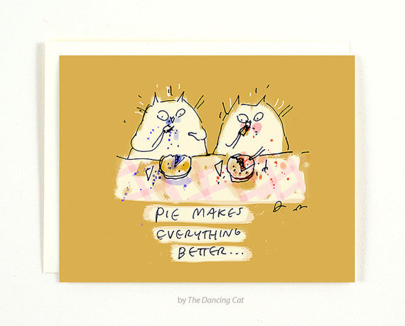 Pie Makes Everything Better Greeting Card