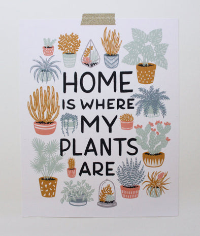 Home is Where My Plants Are 8x10 Print