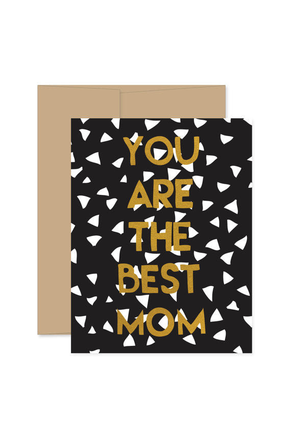 You Are The Best Mom Greeting Card