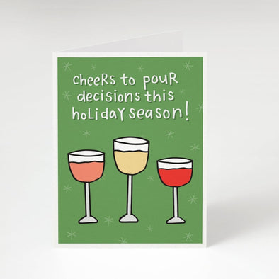 Cheers to Pour Decisions This Holiday Season Card