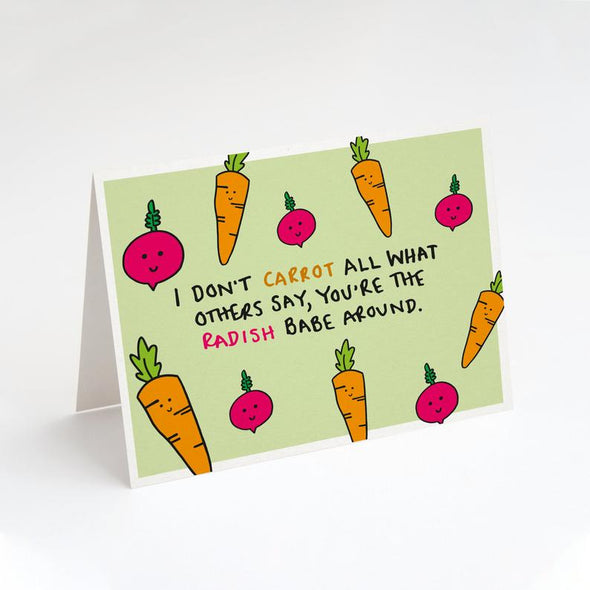 I Don't Carrot All What Others Say Greeting Card