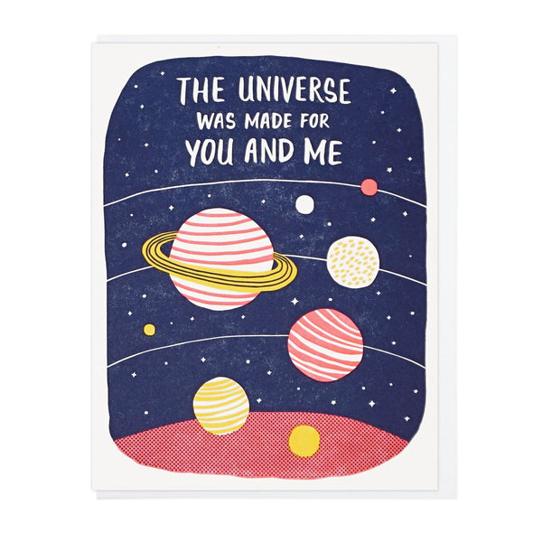 The Universe Was Made For You And Me Greeting Card