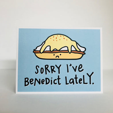 Sorry I've Benedict Lately Greeting Card