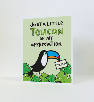 Just a Little Toucan of my Appreciation Greeting Card