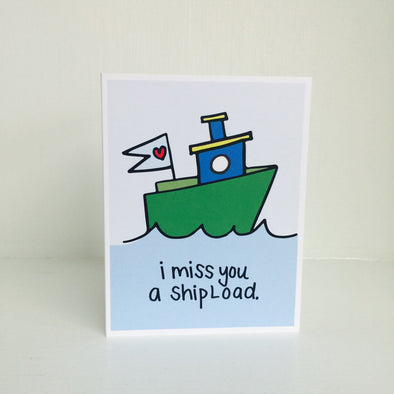 I Miss You A Shipload Greeting Card