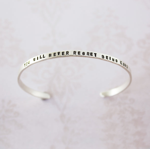 You will never regret being kind sterling silver cuff