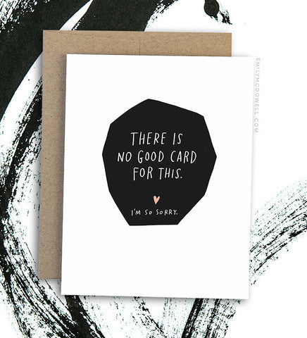 There Is No Good Card Greeting Card