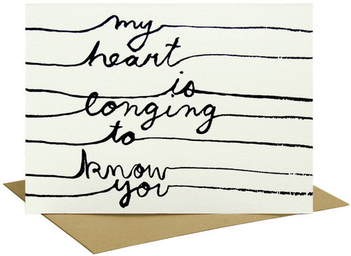 My Heart Is Longing To Know You Greeting Card