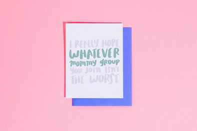Whatever Mommy Group You Join Card