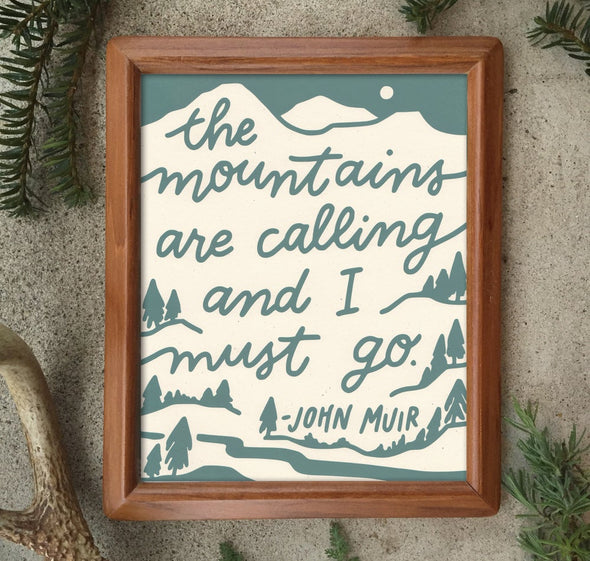 The Mountains Are Calling John Muir Print