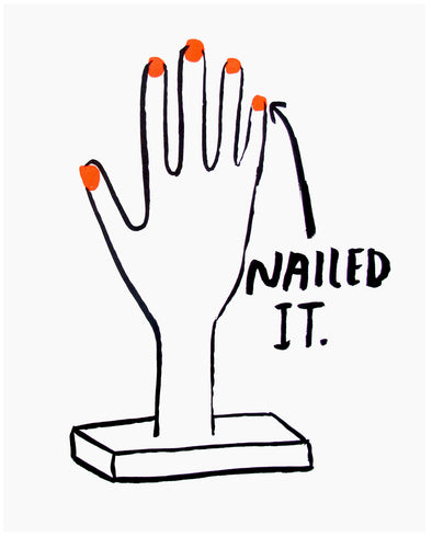 Nailed It Art Print