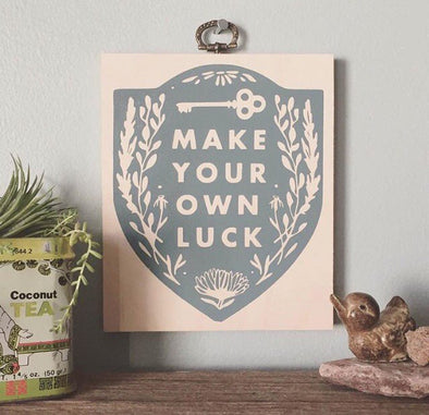 Make Your Own Luck Sign