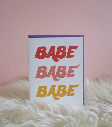 Babe Babe Babe - Greeting Card