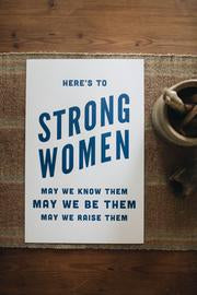Here's To Strong Women 11x17 Letterpress Print