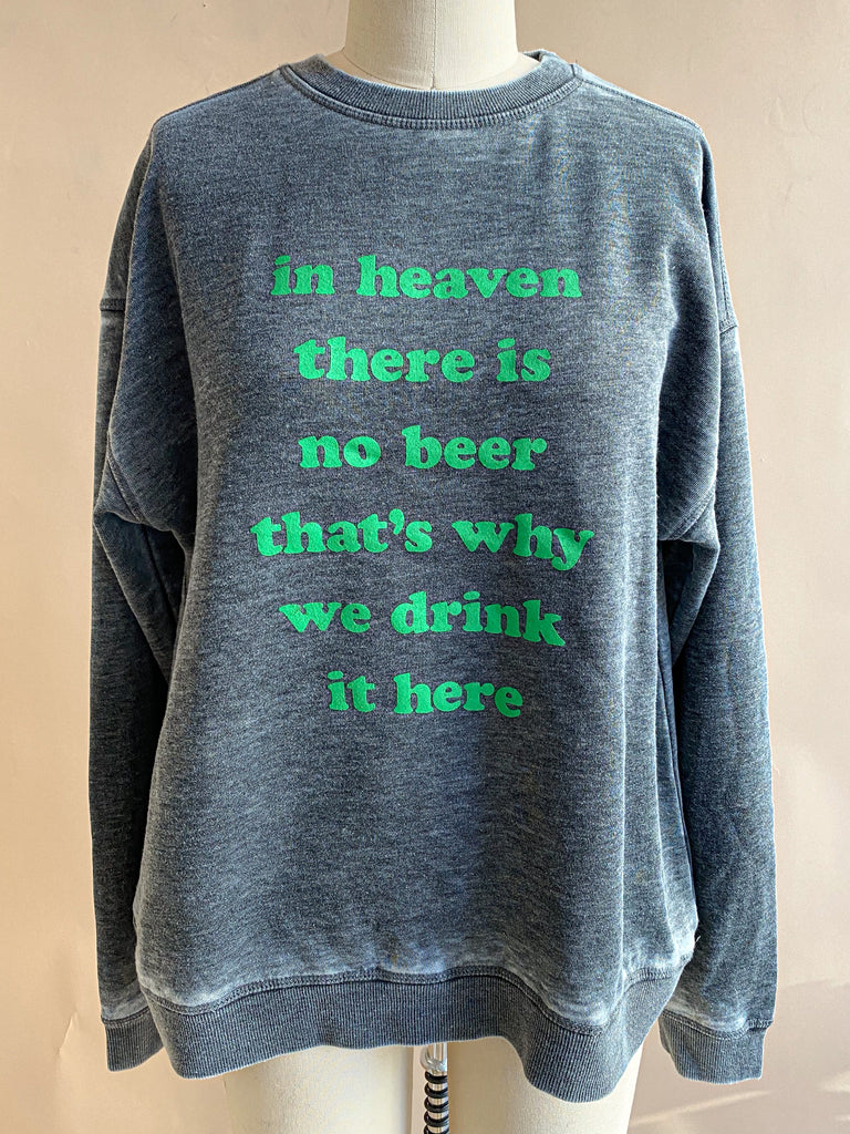 NO BEER IN HEAVEN CREWNECK